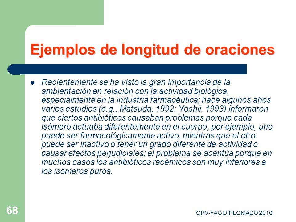 OPV-FAC DIPLOMADO 2010 68 Ejemplos de longitud de oraciones Recientemente se ha visto la gran importancia de la ambientación en relación con la activi