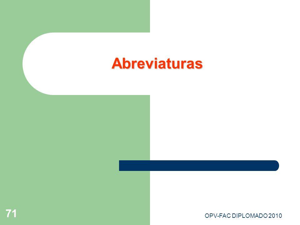 OPV-FAC DIPLOMADO 2010 71 Abreviaturas