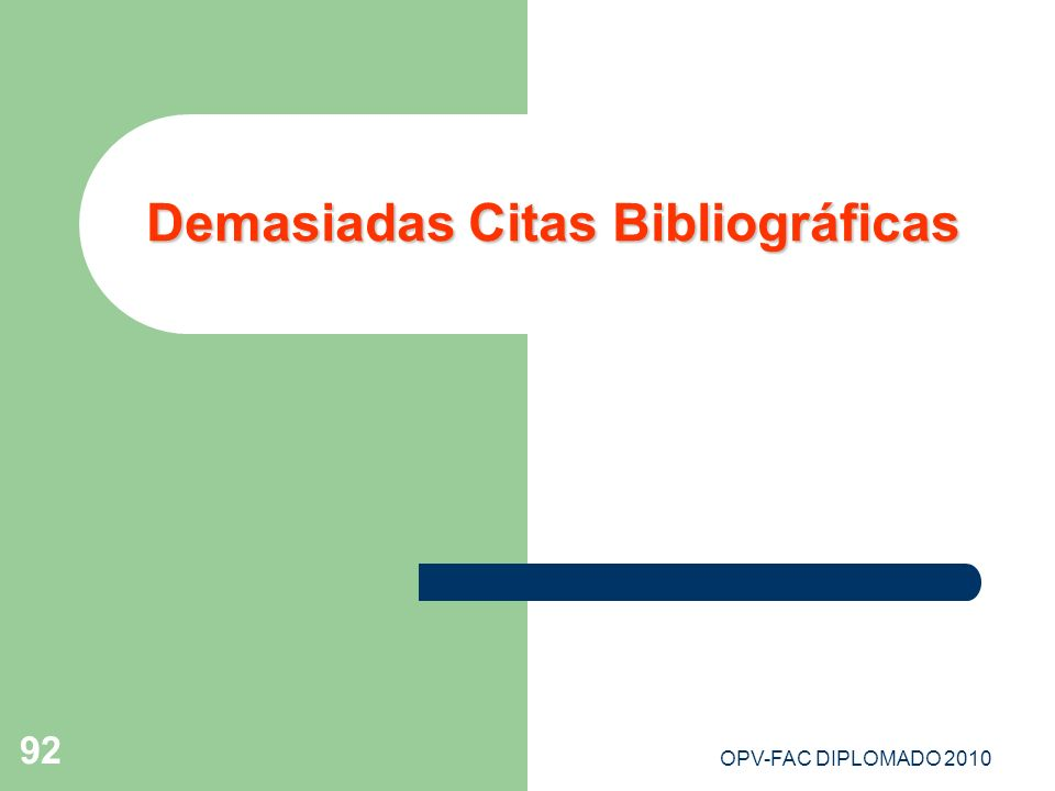 OPV-FAC DIPLOMADO 2010 92 Demasiadas Citas Bibliográficas