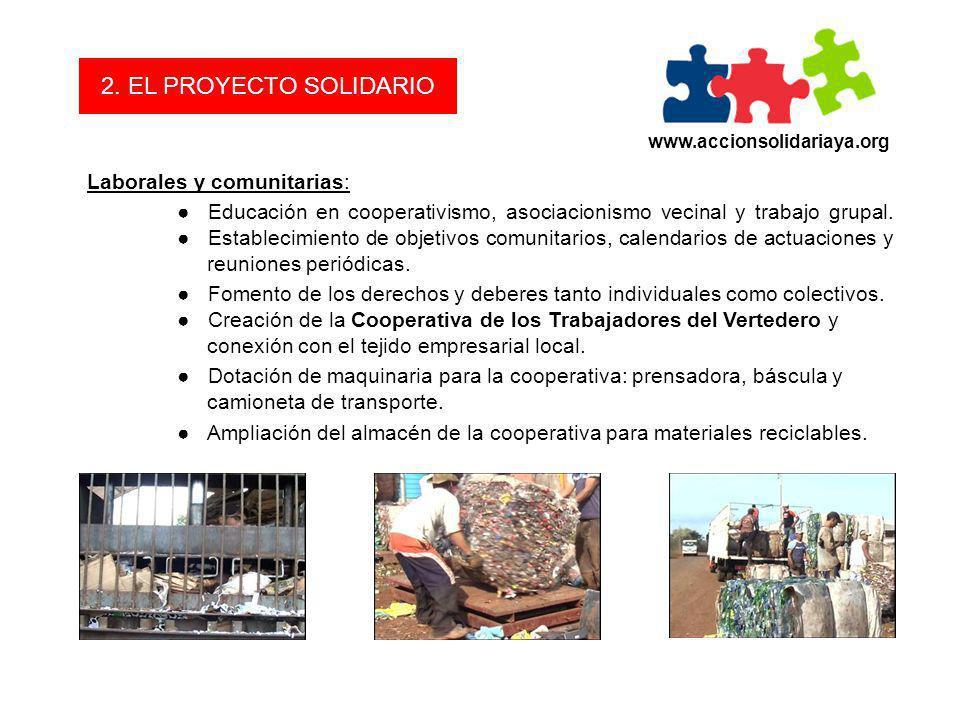 www.accionsolidariaya.org 2. EL PROYECTO SOLIDARIO Laborales y comunitarias: Educación en cooperativismo, asociacionismo vecinal y trabajo grupal. Est