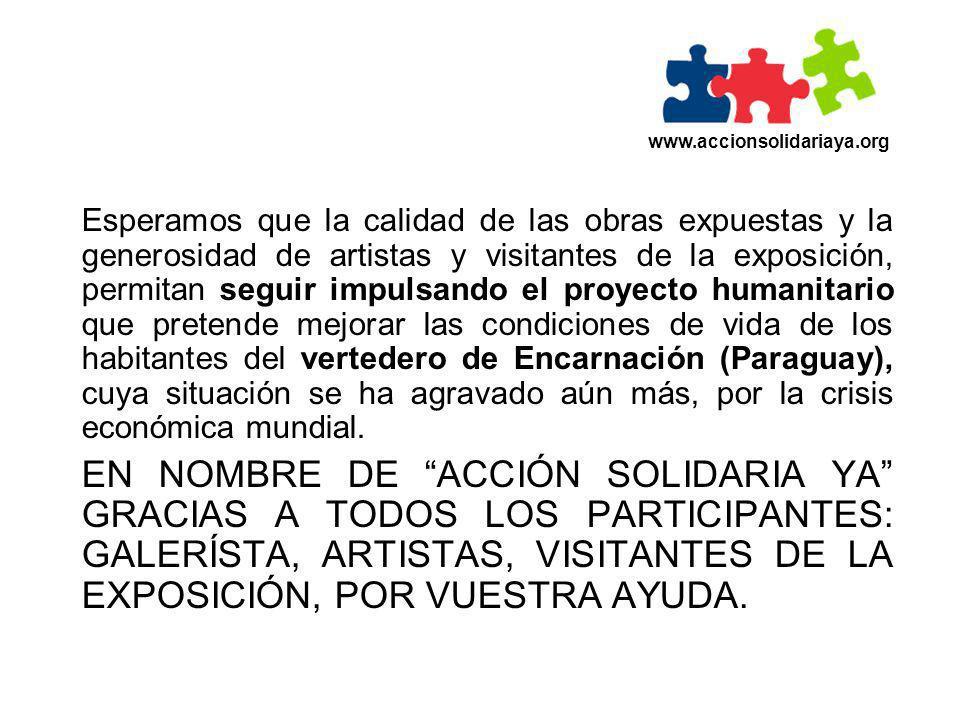 Esperamos que la calidad de las obras expuestas y la generosidad de artistas y visitantes de la exposición, permitan seguir impulsando el proyecto hum