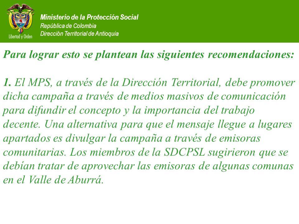 Ministerio de la Protección Social República de Colombia Dirección Territorial de Antioquia Para lograr esto se plantean las siguientes recomendacione