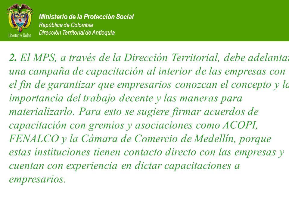Ministerio de la Protección Social República de Colombia Dirección Territorial de Antioquia 2. El MPS, a través de la Dirección Territorial, debe adel
