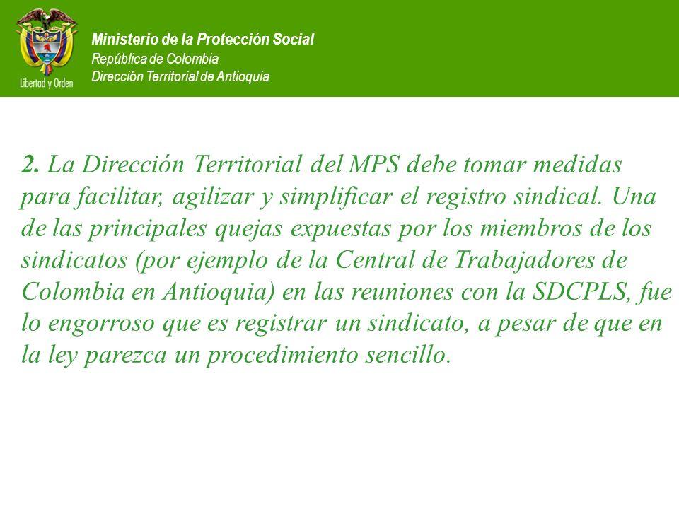 Ministerio de la Protección Social República de Colombia Dirección Territorial de Antioquia 2. La Dirección Territorial del MPS debe tomar medidas par