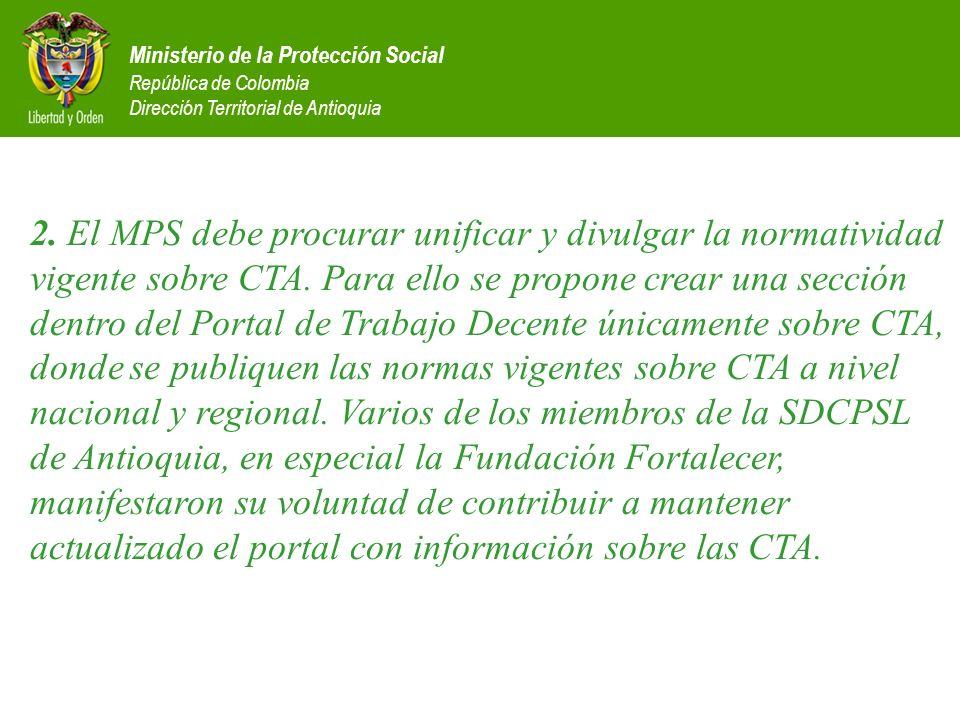Ministerio de la Protección Social República de Colombia Dirección Territorial de Antioquia 2. El MPS debe procurar unificar y divulgar la normativida