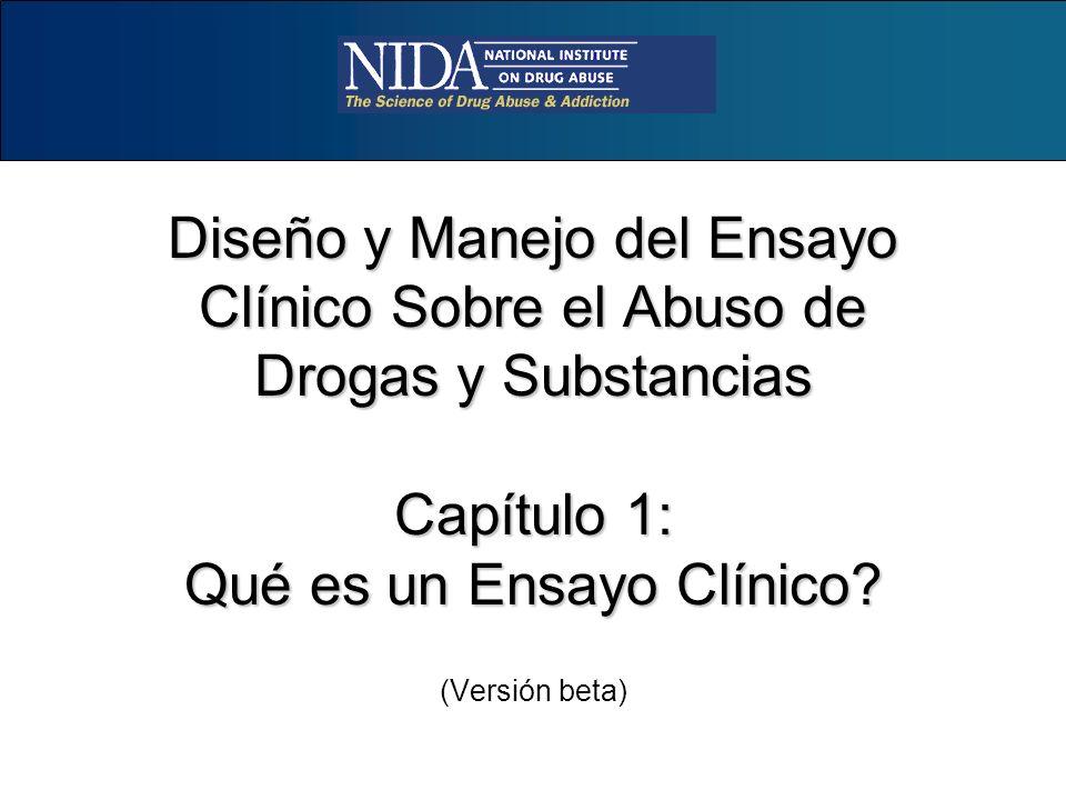 Diseño y Manejo del Ensayo Clínico Sobre el Abuso de Drogas y Substancias Capítulo 1: Qué es un Ensayo Clínico? (Versión beta)