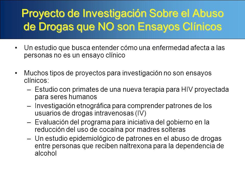 Proyecto de Investigación Sobre el Abuso de Drogas que NO son Ensayos Clínicos Un estudio que busca entender cómo una enfermedad afecta a las personas