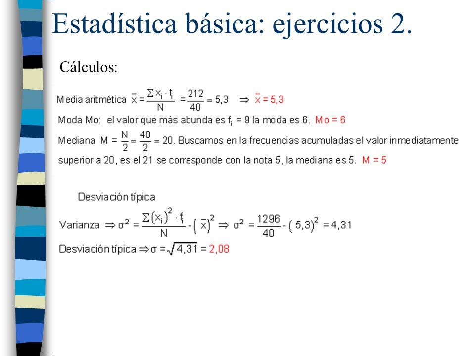 Estadística básica: ejercicios 2. Cálculos: