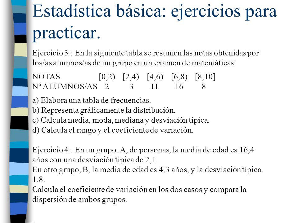 Estadística básica: ejercicios para practicar. Ejercicio 3 : En la siguiente tabla se resumen las notas obtenidas por los/as alumnos/as de un grupo en