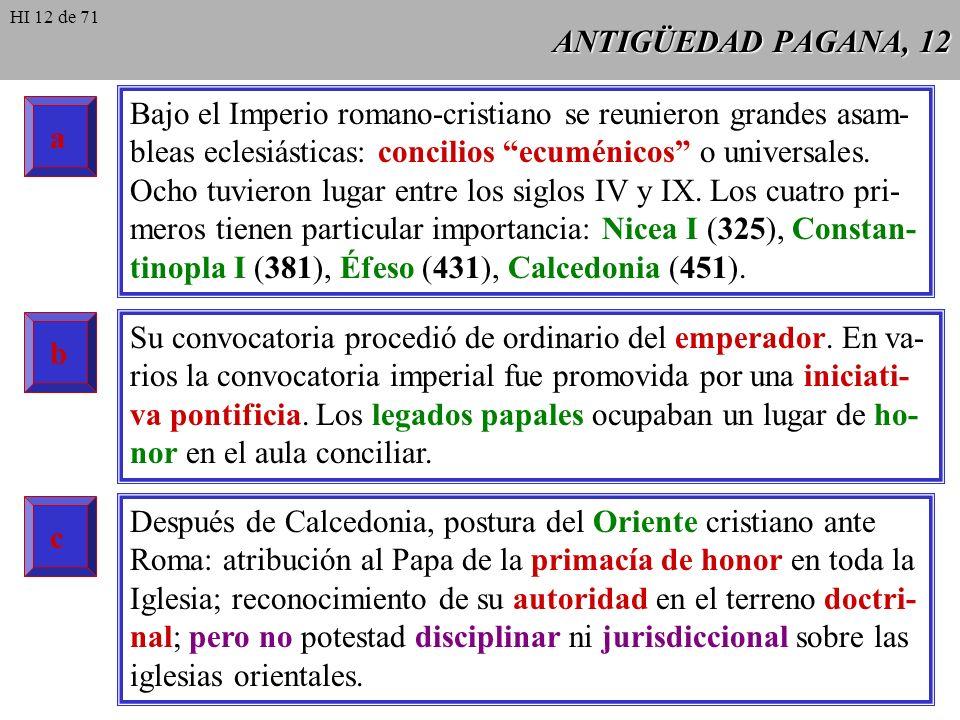 ANTIGÜEDAD PAGANA, 11 La libertad de la Iglesia permitió un ejercicio más efectivo del Pri- mado de los Papas sobre la Iglesia universal. Los grandes