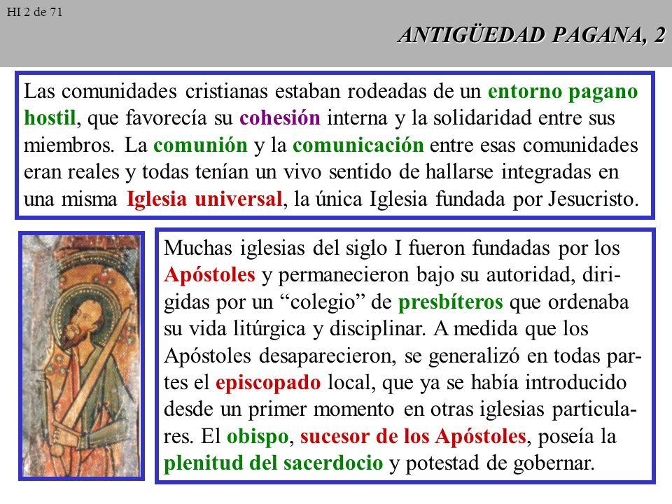 ANTIGÜEDAD PAGANA, 2 Las comunidades cristianas estaban rodeadas de un entorno pagano hostil, que favorecía su cohesión interna y la solidaridad entre sus miembros.