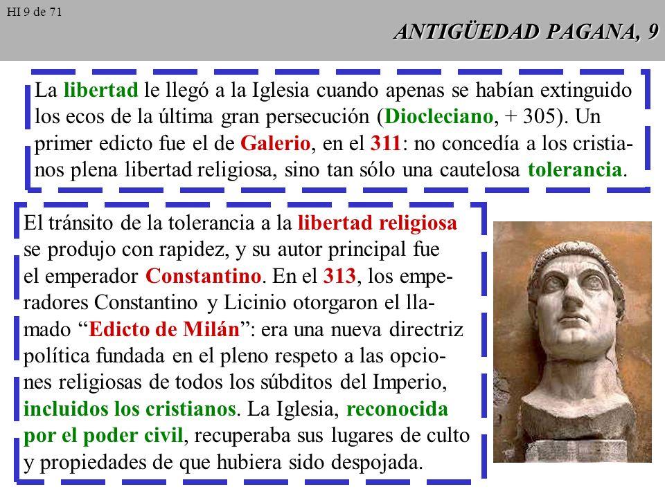ANTIGÜEDAD PAGANA, 8 Mientras duró la época de las persecuciones, gozaron de un especial prestigio losconfesores de la fe. Otros cristianos con una pa