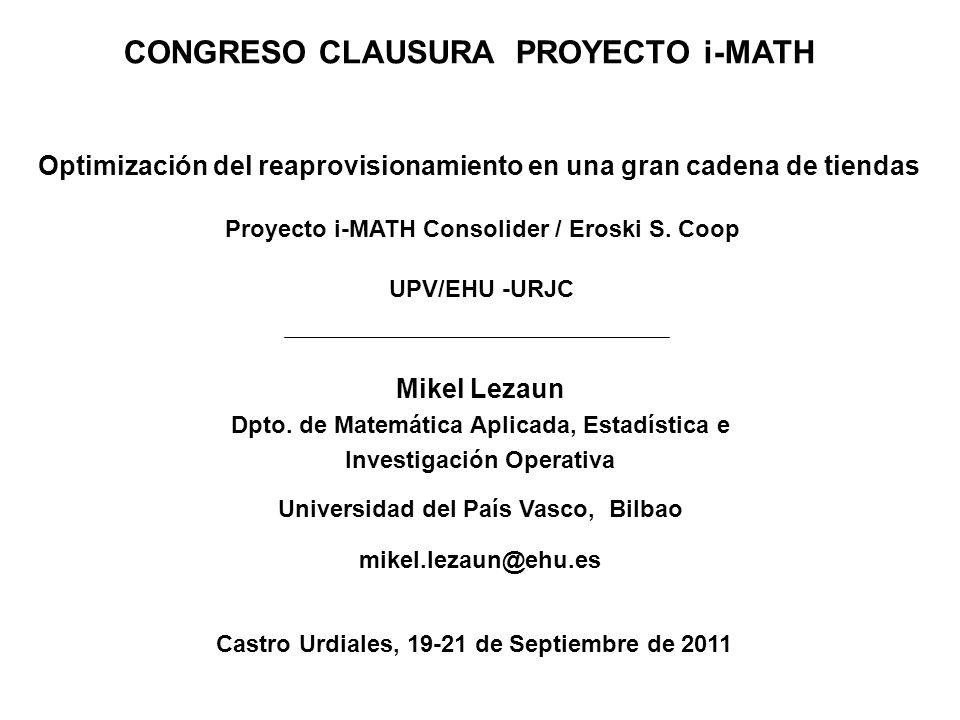 CONGRESO CLAUSURA PROYECTO i-MATH Conclusiones - Los tres problemas serían abordables.