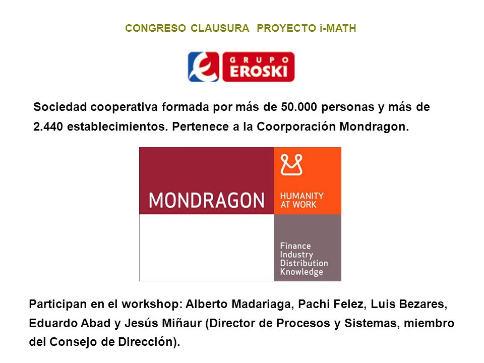 CONGRESO CLAUSURA PROYECTO i-MATH CLH se dedica al transporte de hidrocarburos refinados desde las refinerías y puertos hasta los centros de distribución a las plataformas de las empresas que operan en España.