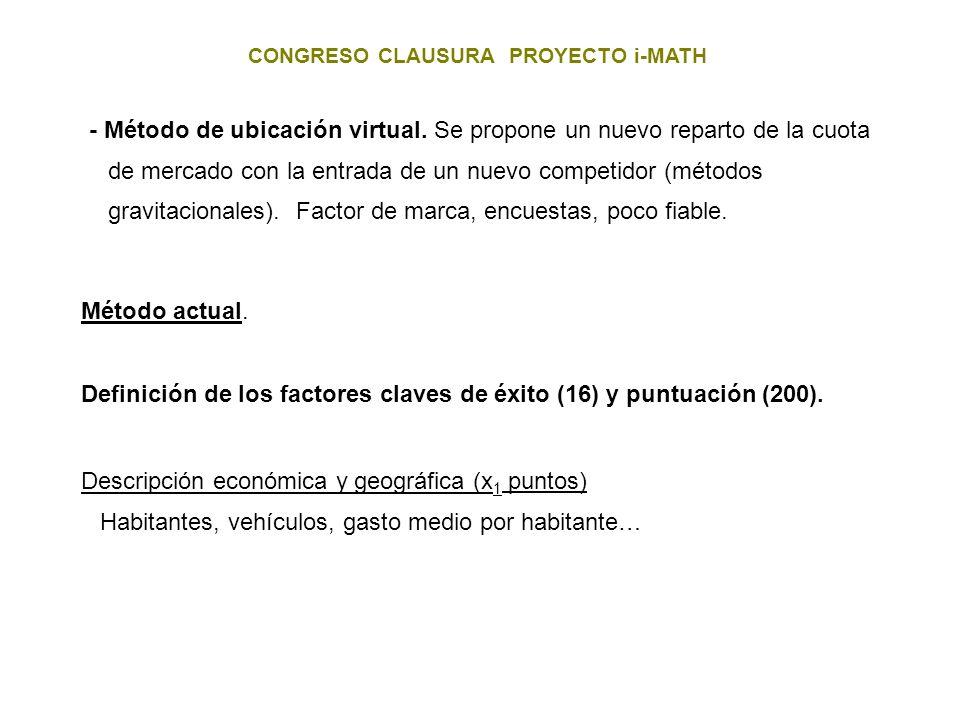 CONGRESO CLAUSURA PROYECTO i-MATH - Método de ubicación virtual. Se propone un nuevo reparto de la cuota de mercado con la entrada de un nuevo competi