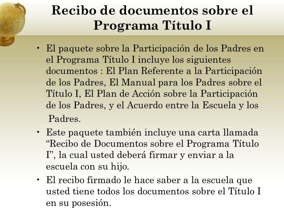 Recibo de documentos sobre el Programa Título I El paquete sobre la Participación de los Padres en el Programa Título I incluye los siguientes documen