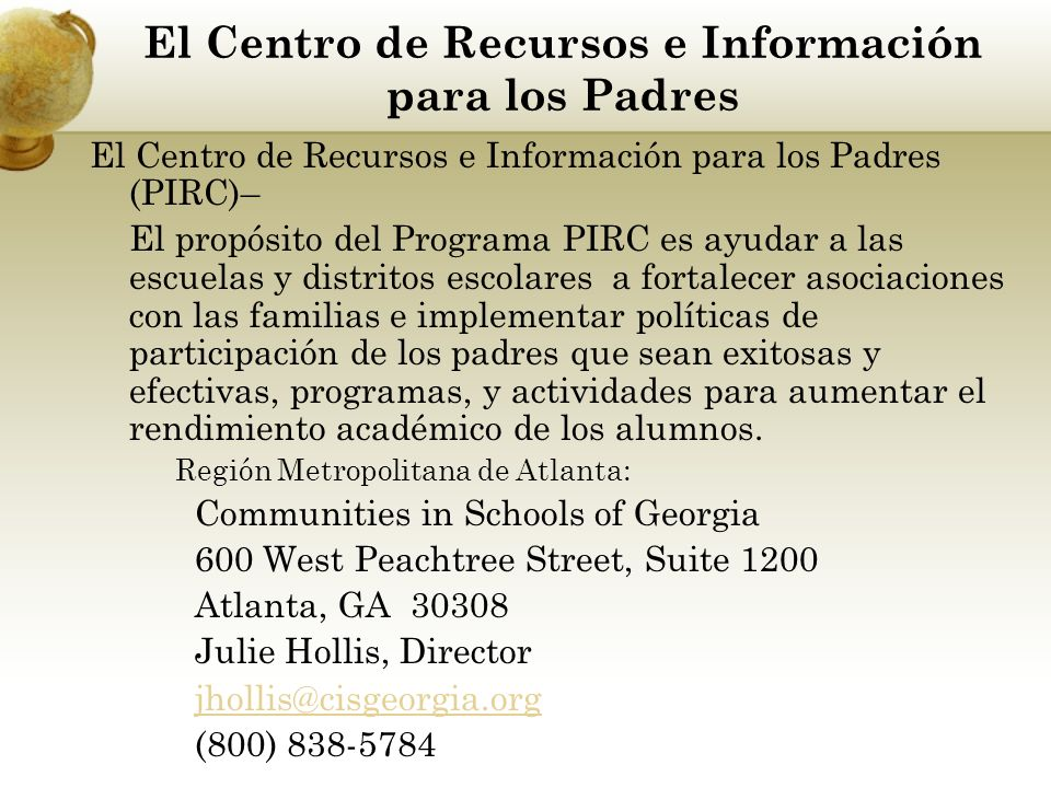 El Centro de Recursos e Información para los Padres El Centro de Recursos e Información para los Padres (PIRC)– El propósito del Programa PIRC es ayud
