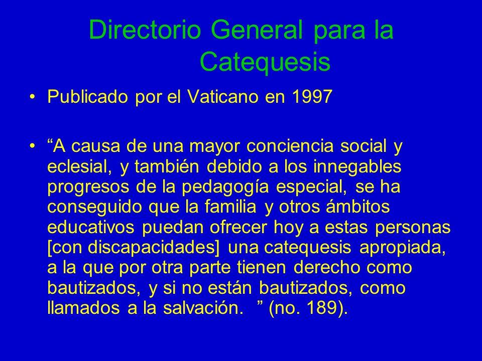 Directorio General para la Catequesis Publicado por el Vaticano en 1997 A causa de una mayor conciencia social y eclesial, y también debido a los inne
