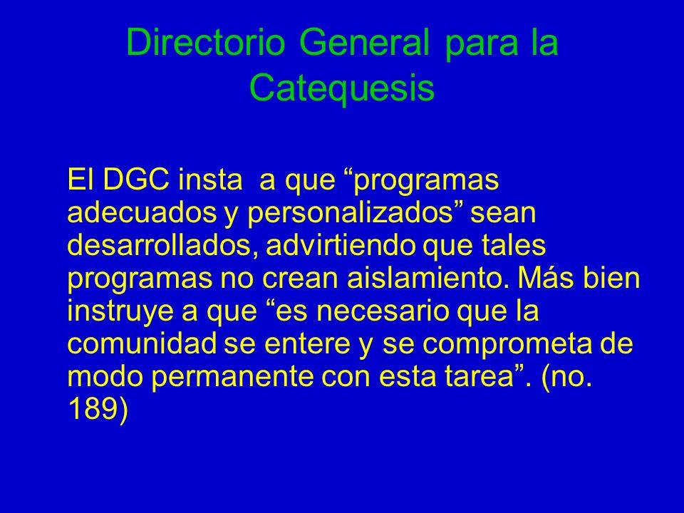 Directorio General para la Catequesis El DGC insta a que programas adecuados y personalizados sean desarrollados, advirtiendo que tales programas no c