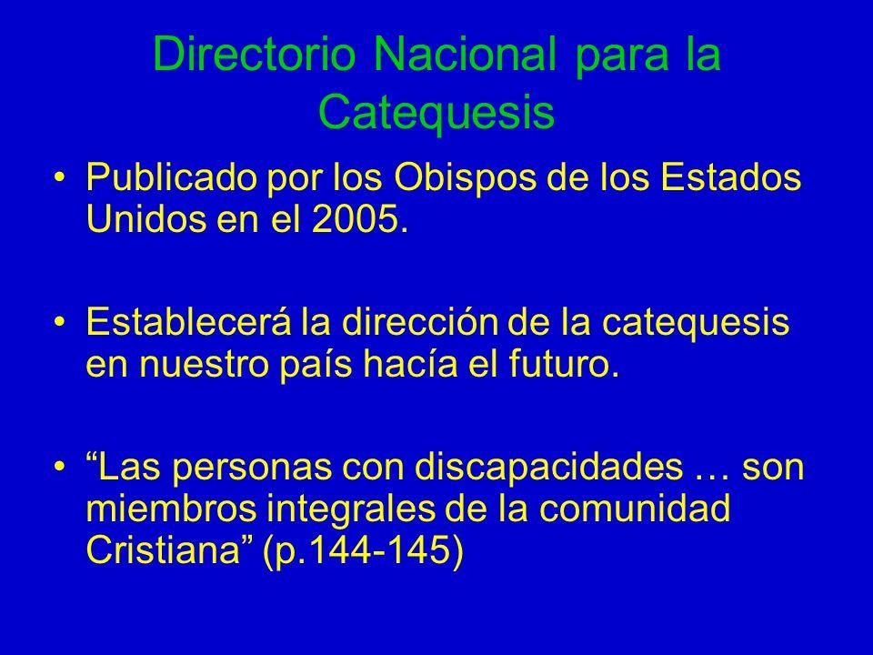 Directorio Nacional para la Catequesis Publicado por los Obispos de los Estados Unidos en el 2005. Establecerá la dirección de la catequesis en nuestr
