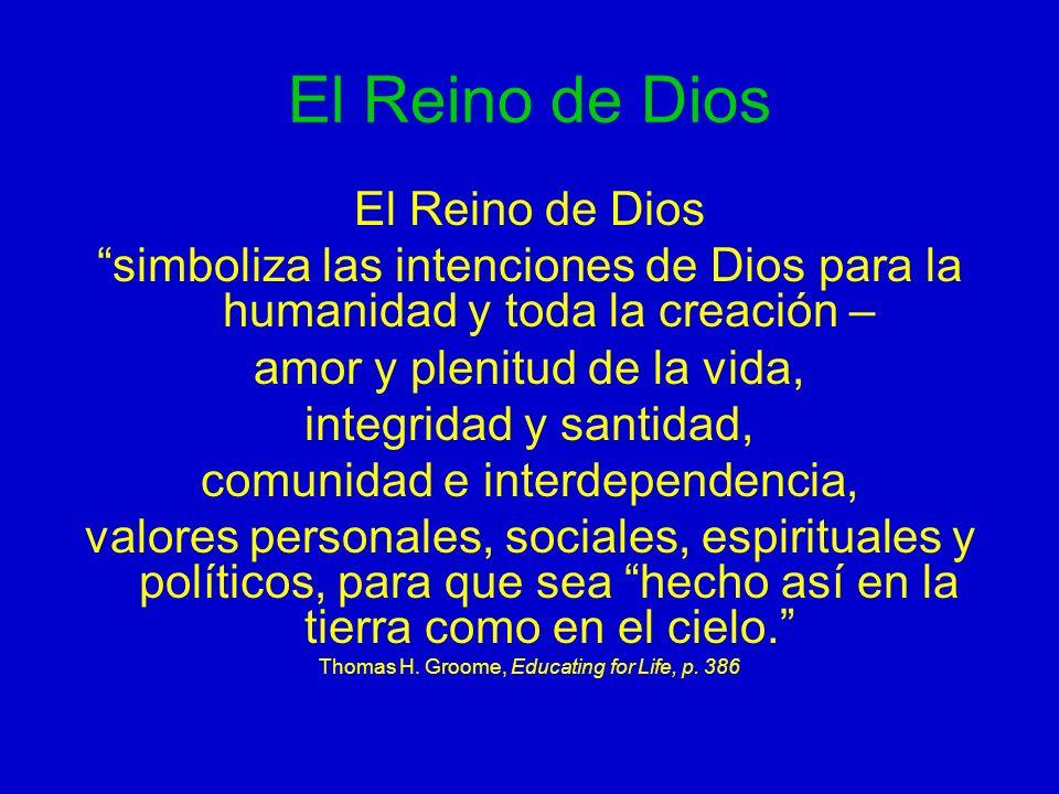 El Reino de Dios simboliza las intenciones de Dios para la humanidad y toda la creación – amor y plenitud de la vida, integridad y santidad, comunidad