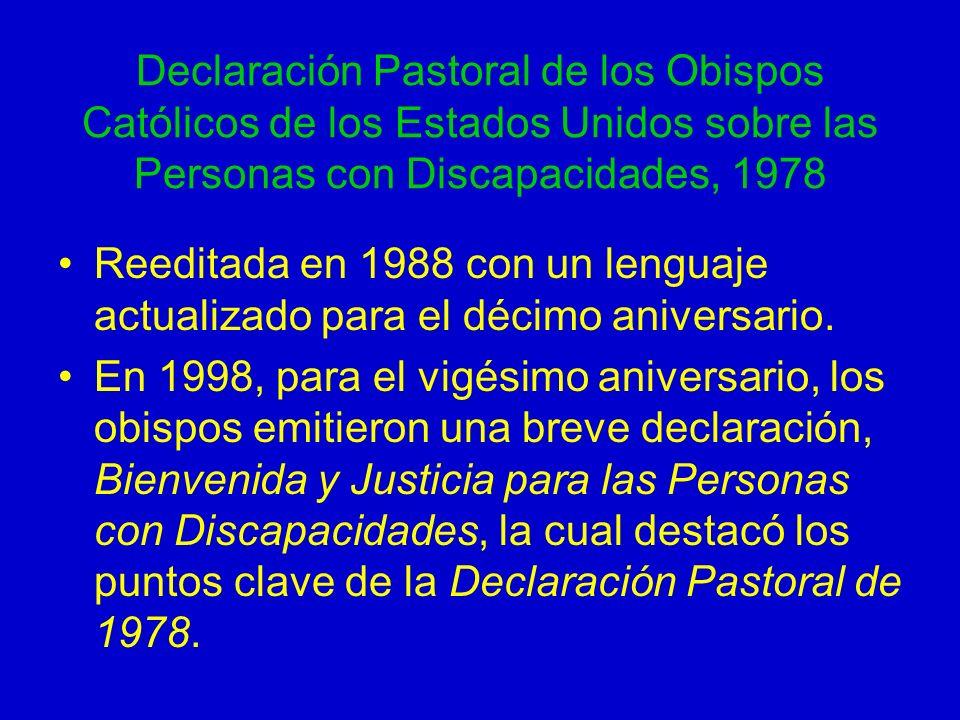 Declaración Pastoral de los Obispos Católicos de los Estados Unidos sobre las Personas con Discapacidades, 1978 Reeditada en 1988 con un lenguaje actu