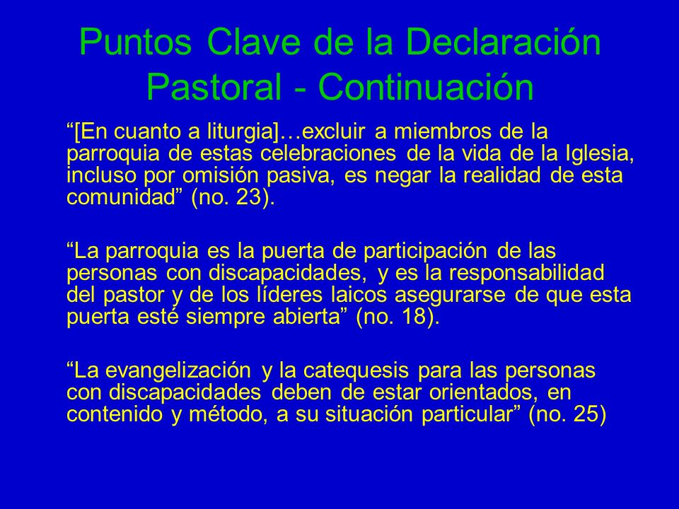 Puntos Clave de la Declaración Pastoral - Continuación [En cuanto a liturgia]…excluir a miembros de la parroquia de estas celebraciones de la vida de