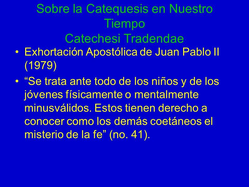 Sobre la Catequesis en Nuestro Tiempo Catechesi Tradendae Exhortación Apostólica de Juan Pablo II (1979) Se trata ante todo de los niños y de los jóve