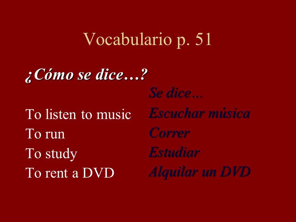 Vocabulario p.51 ¿Cómo se dice….