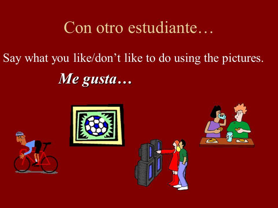 Pronouns: Me, Te, Le, Nos, and Les MeMe gusta trabajar. TeTe gusta leer un libro. leA Pedro le gusta hablar por teléfono. NosNos gusta correr. lesA Va