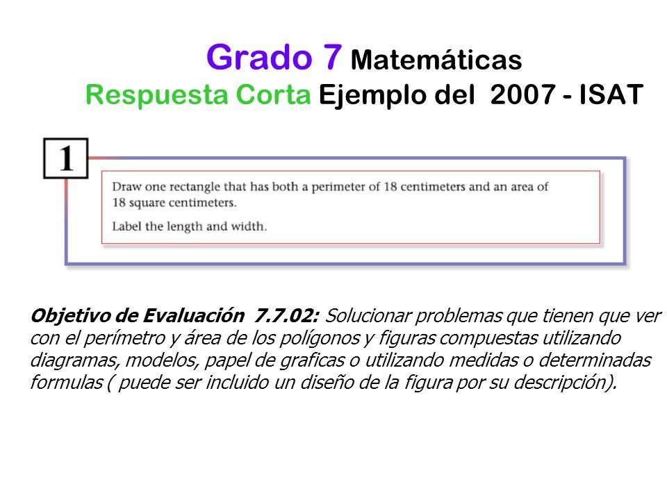 Grado 7 Matemáticas Respuesta Corta Ejemplo del 2007 - ISAT Objetivo de Evaluación 7.7.02: Solucionar problemas que tienen que ver con el perímetro y