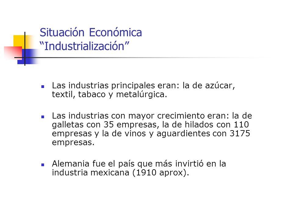Situación Económica Industrialización Las industrias principales eran: la de azúcar, textil, tabaco y metalúrgica. Las industrias con mayor crecimient