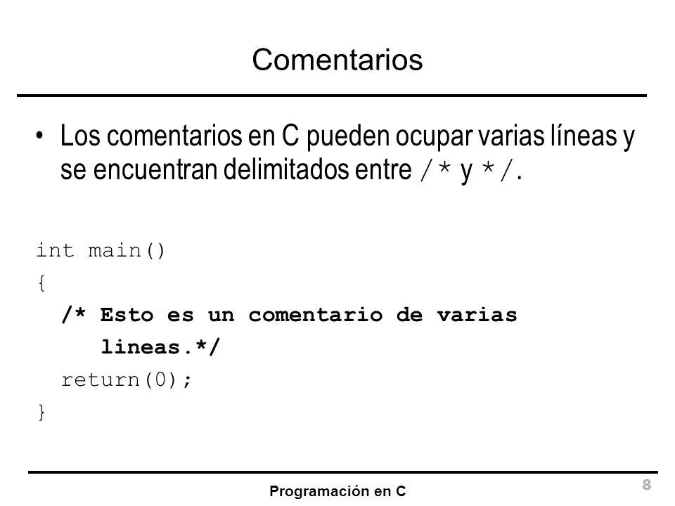 Programación en C 69 printf() FormatoExpresiónResultado %d %ienteroentero decimal con signo %uenteroentero decimal sin signo %oenteroentero octal sin signo %x %Xenteroentero hexadecimal sin signo %frealreal en notación punto %e %E %g %Grealreal en notación científica %ccaráctercarácter %ppunterodirección de memoria %sstringcadena de caracteres %ld %lu...entero largoentero largo (distintos formatos)
