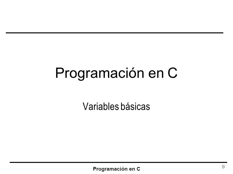 Programación en C 40 Definición de Arrays La definición de una variable de tipo array (vector) se realiza indicando la dimensión entre corchetes: int a[100]; /* Un vector de 100 enteros */ float vx[4][4]; /* Matriz de 4x4 reales */ int *pt[10][10][10][10]; /* Una matriz de 4 dimensiones de punteros a enteros */ Asimismo, pueden inicializarse: float a[3]={2.45, -1.34, 2.11}; int vx[2][3]={{3,5,1}, {2,1,2}};