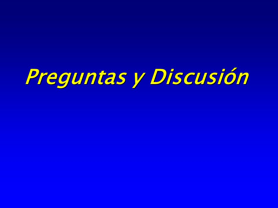 Preguntas y Discusión