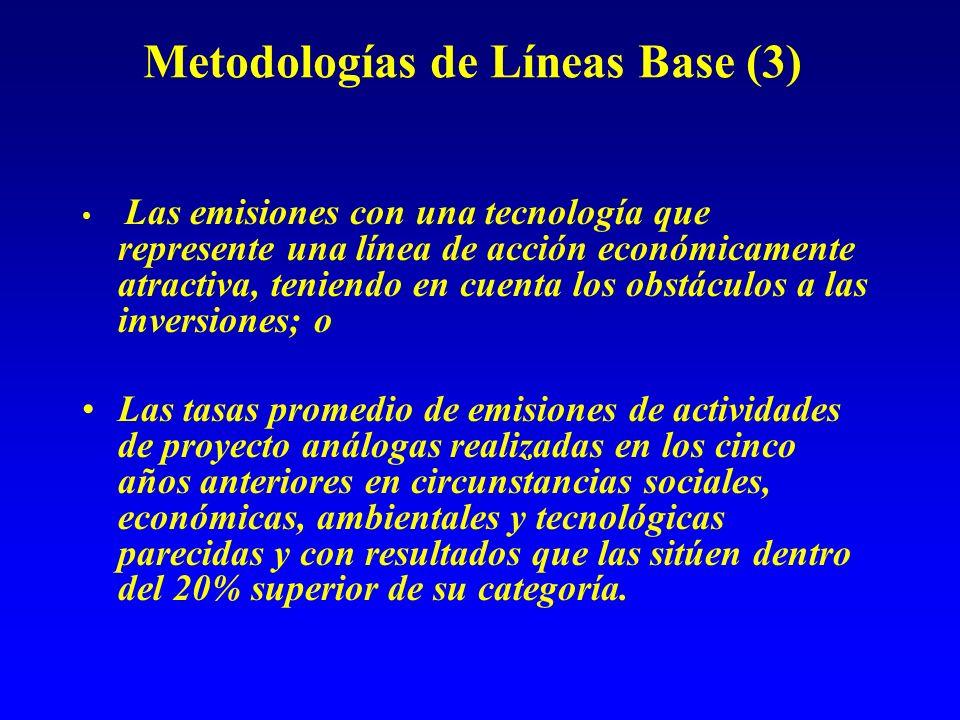 Metodologías de Líneas Base (3) Las emisiones con una tecnología que represente una línea de acción económicamente atractiva, teniendo en cuenta los o