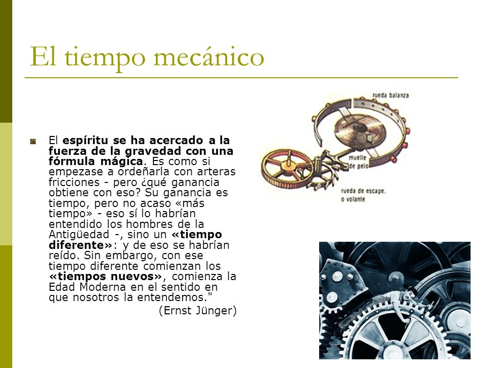El tiempo mecánico El espíritu se ha acercado a la fuerza de la gravedad con una fórmula mágica.