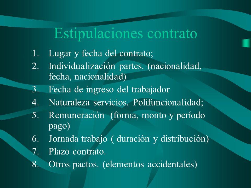 Estipulaciones contrato 1.Lugar y fecha del contrato; 2.Individualización partes. (nacionalidad, fecha, nacionalidad) 3.Fecha de ingreso del trabajado