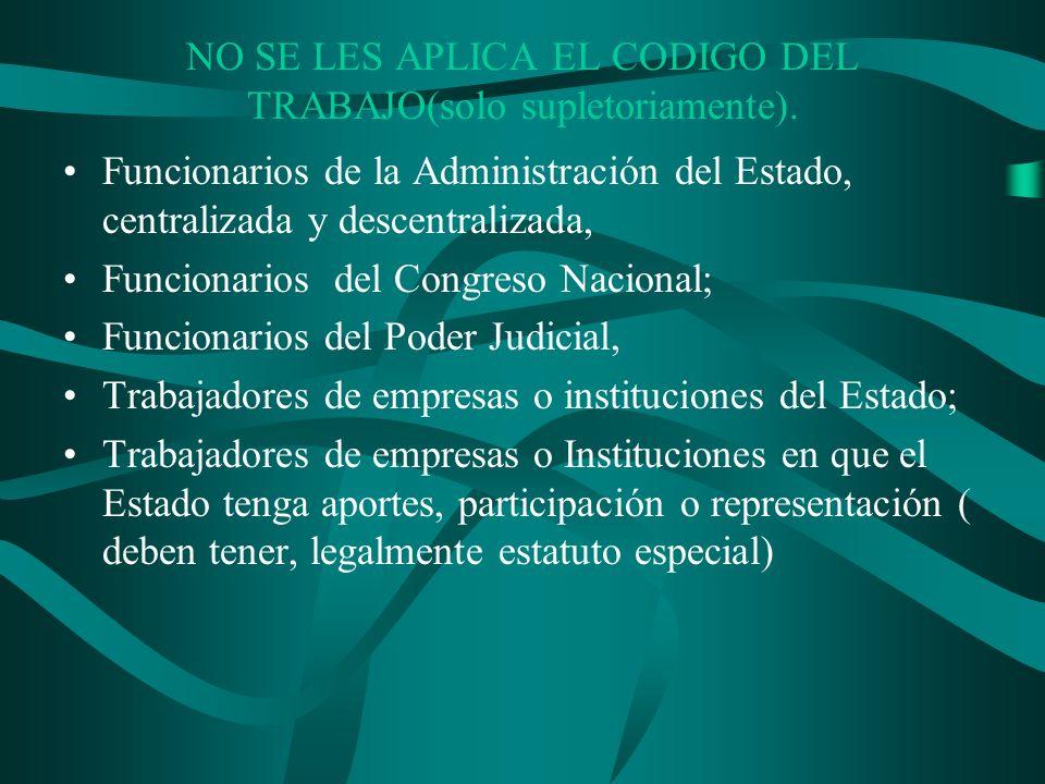 NO SE LES APLICA EL CODIGO DEL TRABAJO(solo supletoriamente). Funcionarios de la Administración del Estado, centralizada y descentralizada, Funcionari