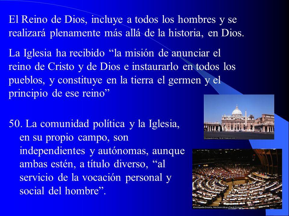 49. La Iglesia es signo y salvaguarda el carácter trascendente de la persona. Su misión es anunciar y comunicar la salvación realizada en Jesucristo,