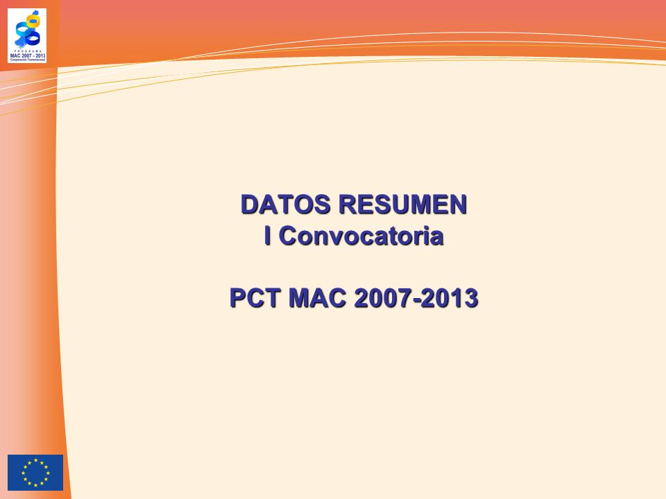DATOS RESUMEN I Convocatoria PCT MAC 2007-2013