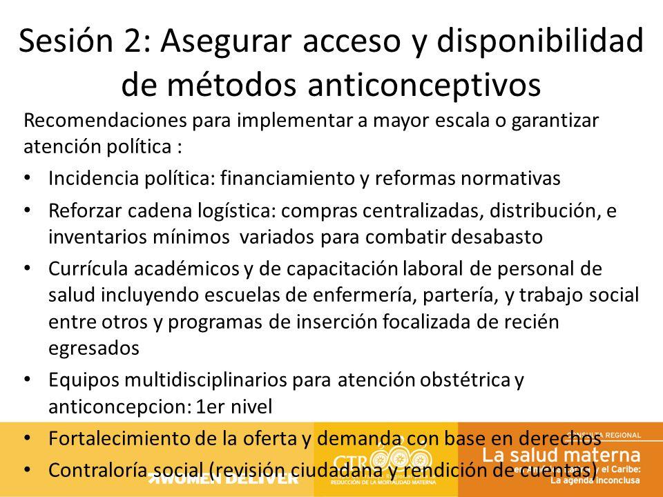 Recomendaciones para implementar a mayor escala o garantizar atención política : Incidencia política: financiamiento y reformas normativas Reforzar ca