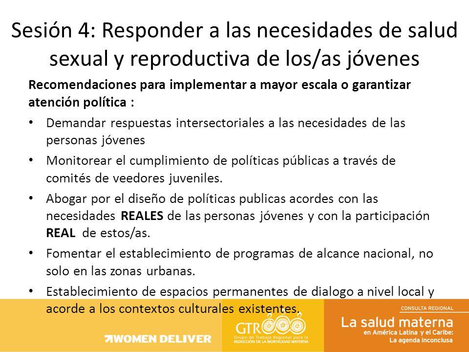 Recomendaciones para implementar a mayor escala o garantizar atención política : Demandar respuestas intersectoriales a las necesidades de las persona