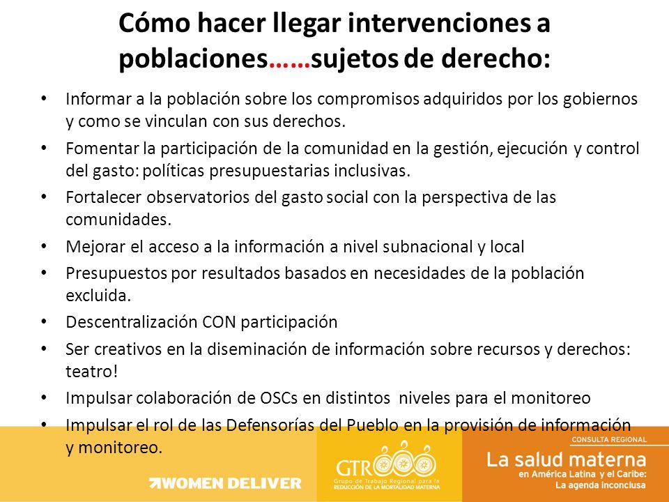 Informar a la población sobre los compromisos adquiridos por los gobiernos y como se vinculan con sus derechos. Fomentar la participación de la comuni