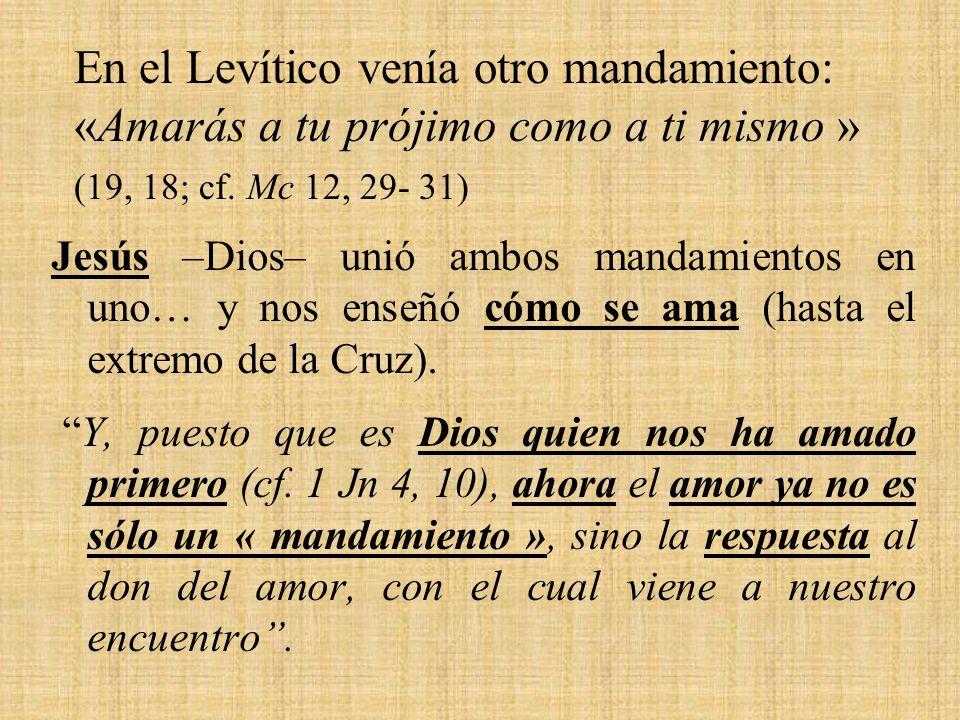 Jesús –Dios– unió ambos mandamientos en uno… y nos enseñó cómo se ama (hasta el extremo de la Cruz).
