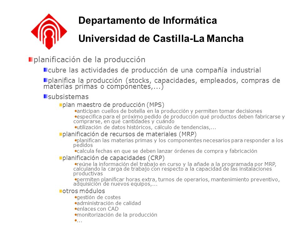 planificación de la producción cubre las actividades de producción de una compañía industrial planifica la producción (stocks, capacidades, empleados,