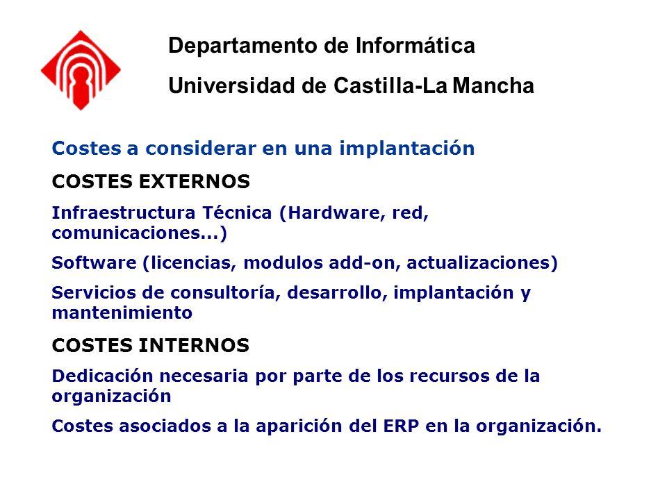 Costes a considerar en una implantación COSTES EXTERNOS Infraestructura Técnica (Hardware, red, comunicaciones...) Software (licencias, modulos add-on
