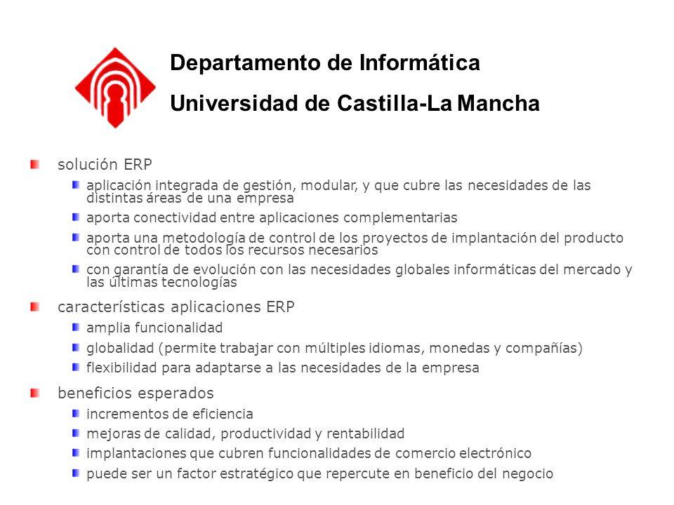 Departamento de Informática Universidad de Castilla-La Mancha solución ERP aplicación integrada de gestión, modular, y que cubre las necesidades de la