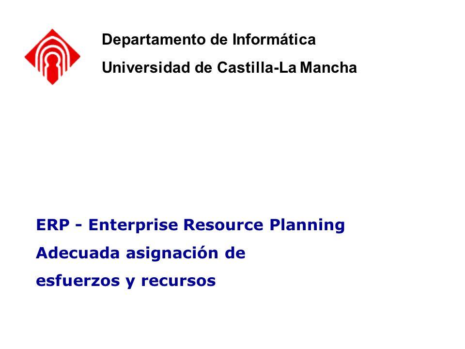 Elección de un ERP – Criterios y Costes de ERP - Enterprise Resource Planning Adecuada asignación de esfuerzos y recursos Departamento de Informática