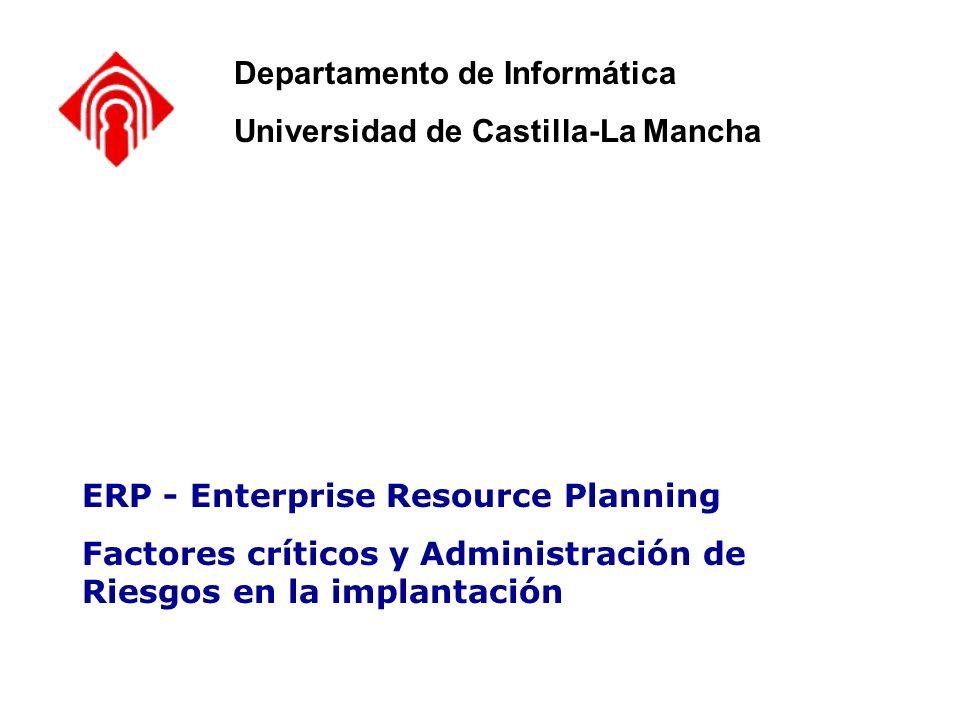 Elección de un ERP – Criterios y Costes de ERP - Enterprise Resource Planning Factores críticos y Administración de Riesgos en la implantación Departa